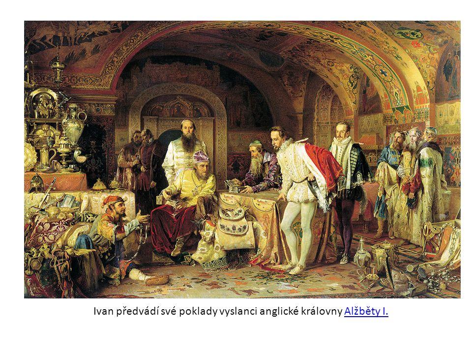 Ivan předvádí své poklady vyslanci anglické královny Alžběty I.Alžběty I.