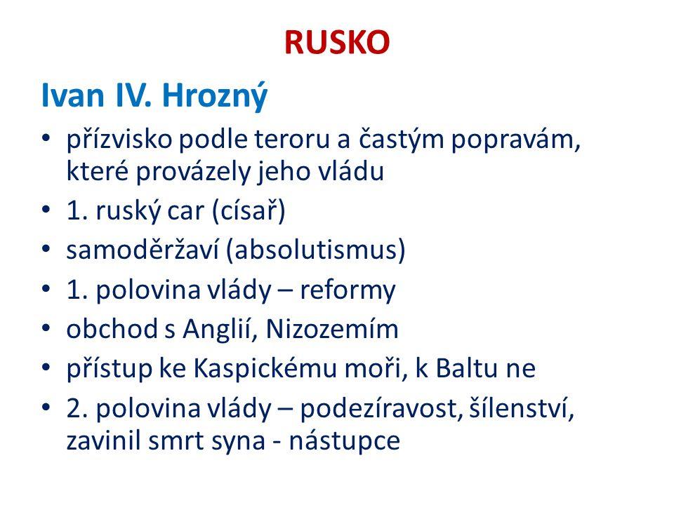 RUSKO Ivan IV. Hrozný přízvisko podle teroru a častým popravám, které provázely jeho vládu 1.