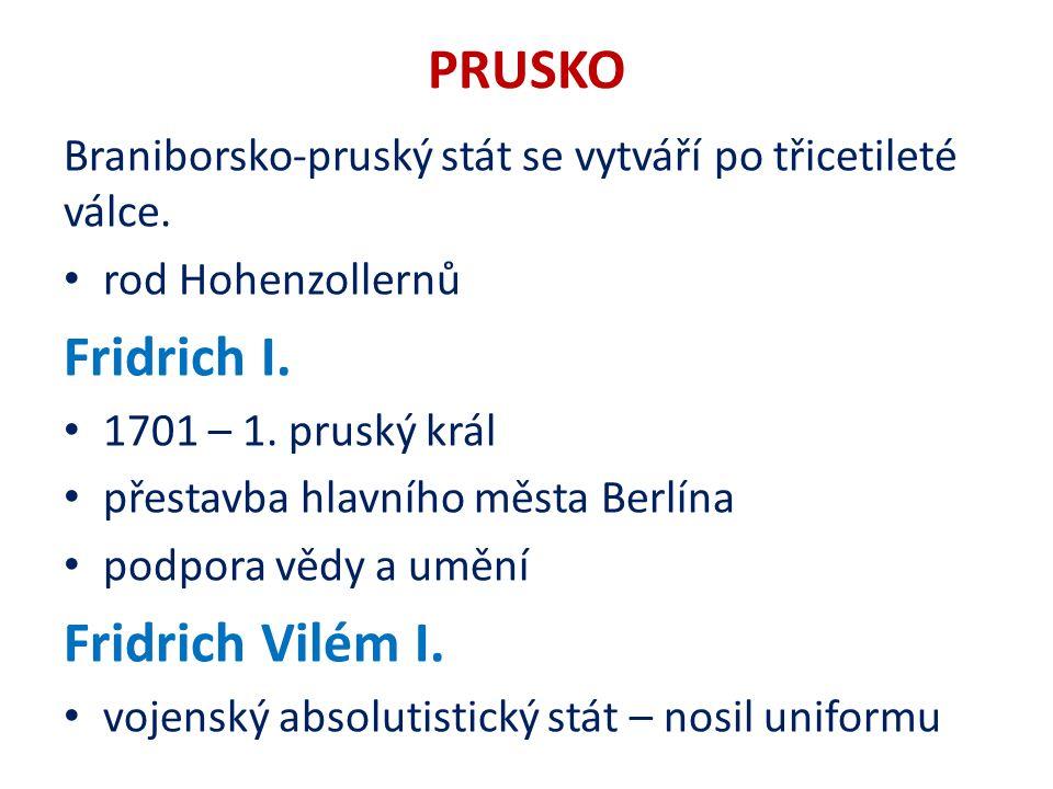PRUSKO Braniborsko-pruský stát se vytváří po třicetileté válce.