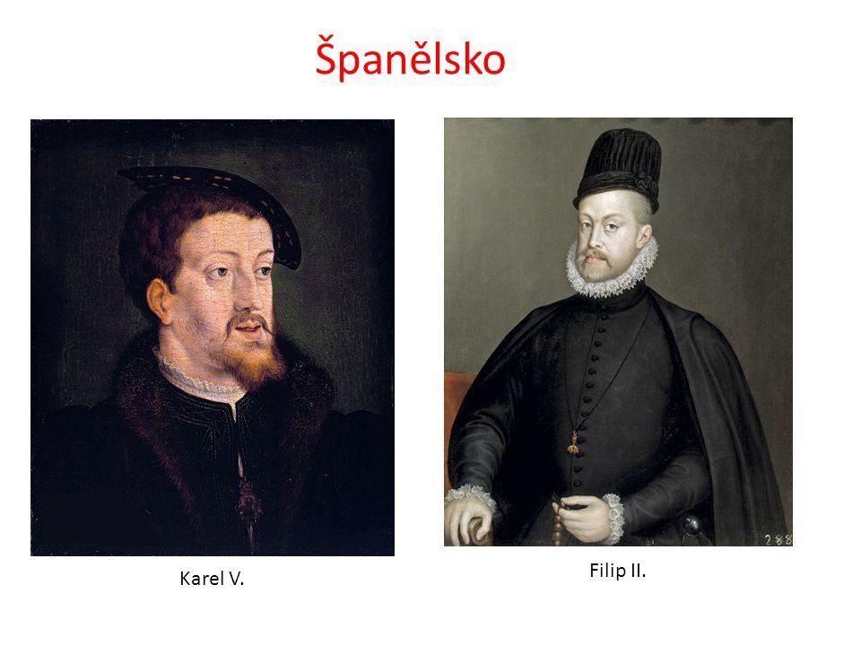 Španělsko Karel V. Filip II.