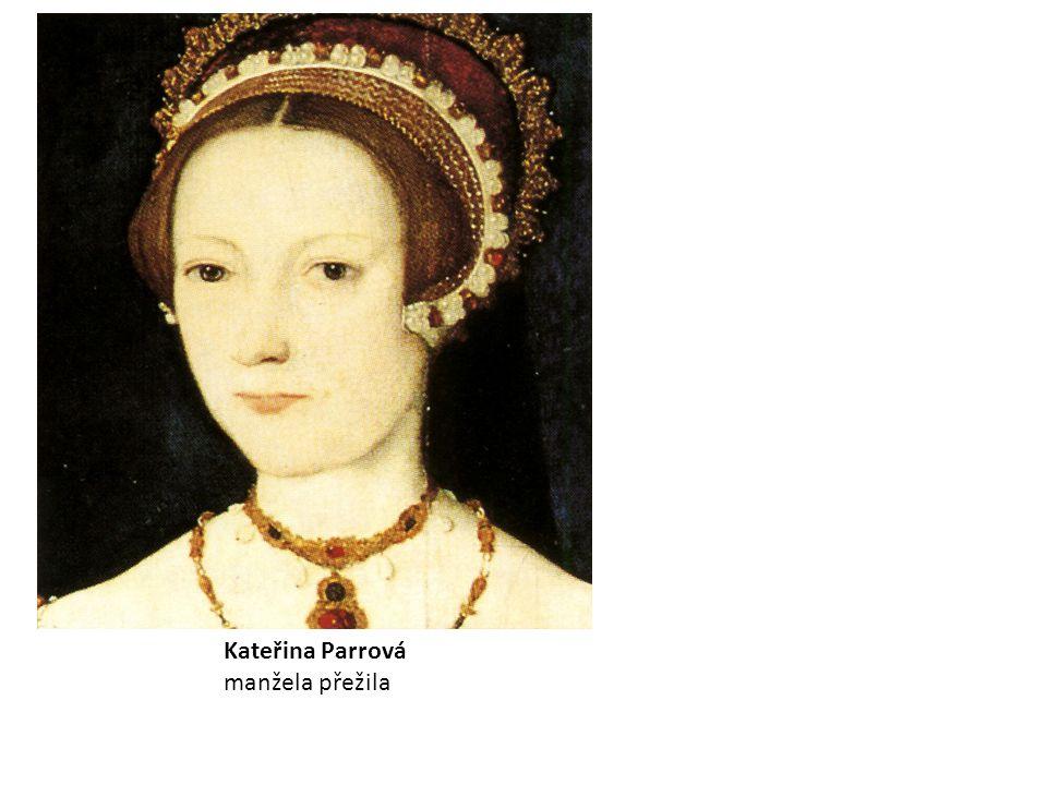 Kateřina Parrová manžela přežila