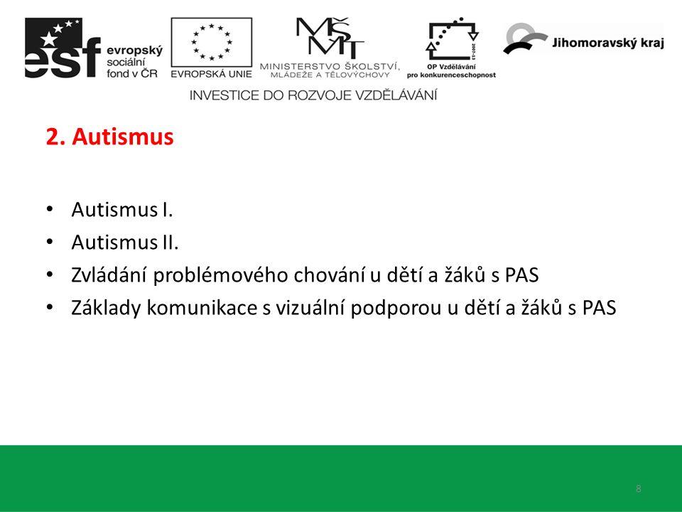 8 2.Autismus Autismus I. Autismus II.