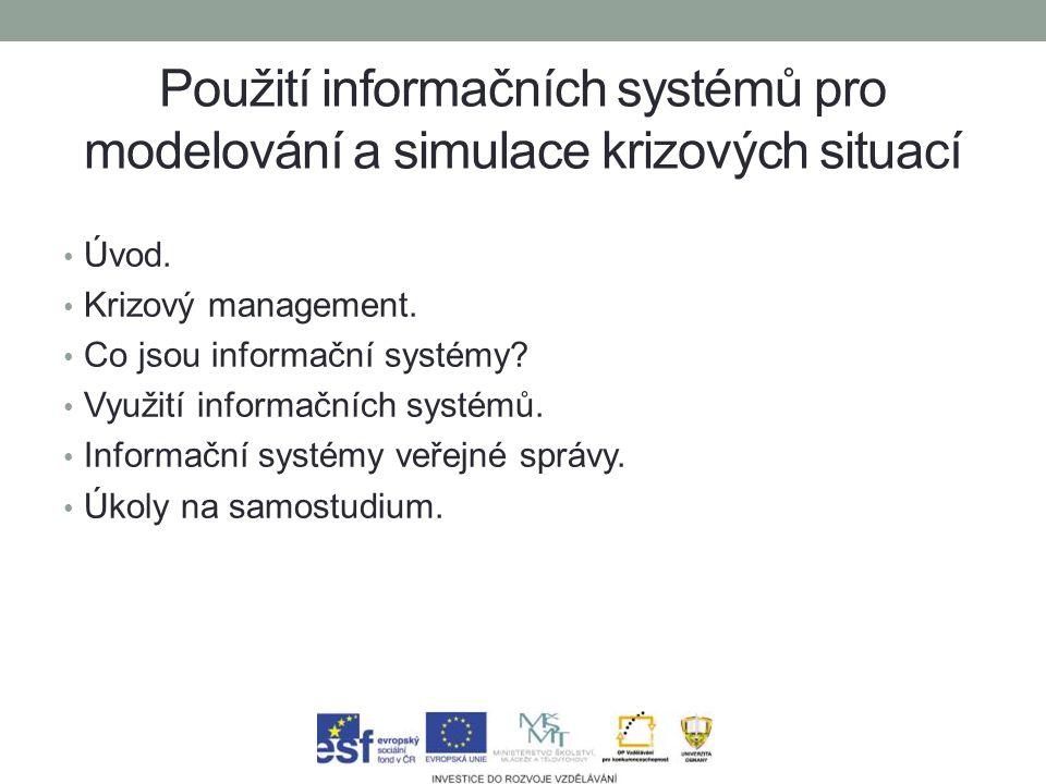 Použití informačních systémů pro modelování a simulace krizových situací Úvod.