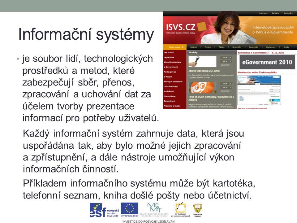 Informační systémy je soubor lidí, technologických prostředků a metod, které zabezpečují sběr, přenos, zpracování a uchování dat za účelem tvorby prezentace informací pro potřeby uživatelů.