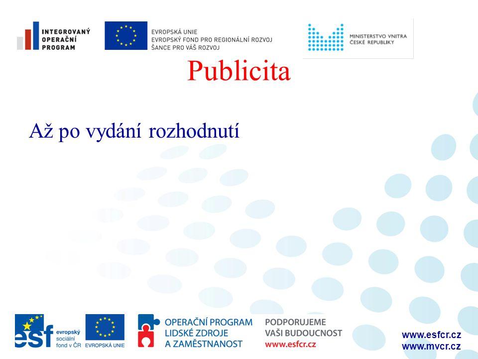 Publicita Až po vydání rozhodnutí www.esfcr.cz www.mvcr.cz