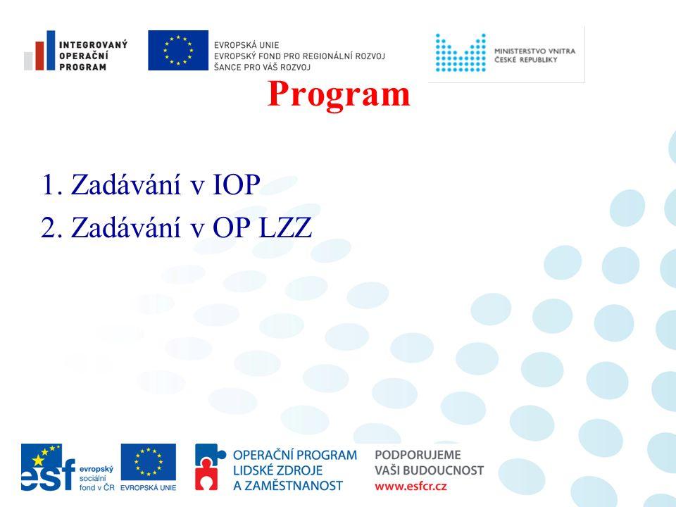 Program 1. Zadávání v IOP 2. Zadávání v OP LZZ