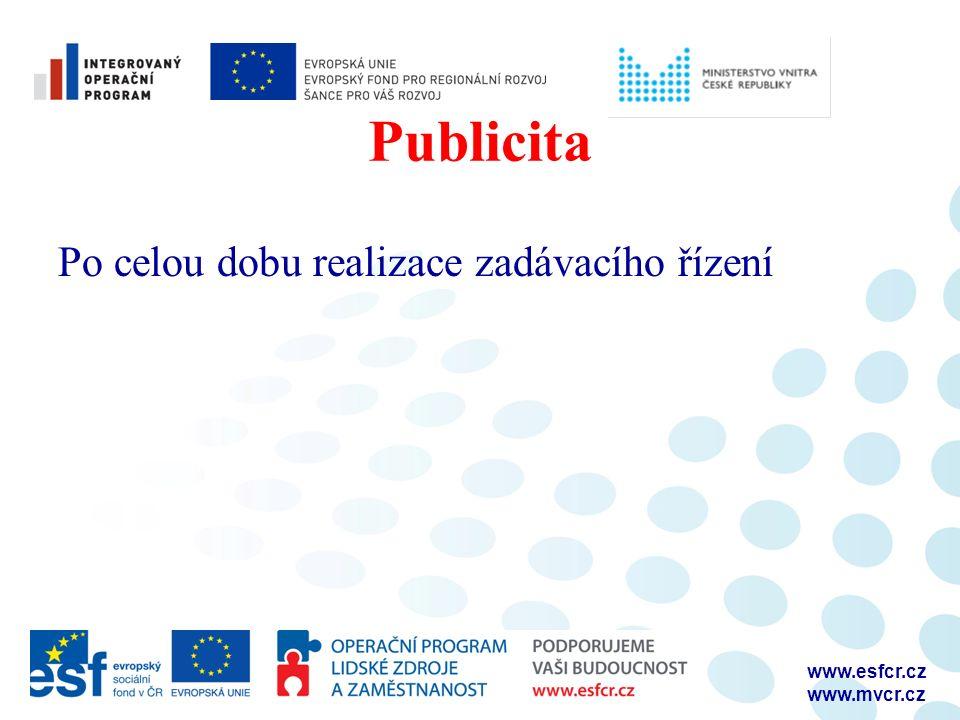 Publicita Po celou dobu realizace zadávacího řízení www.esfcr.cz www.mvcr.cz