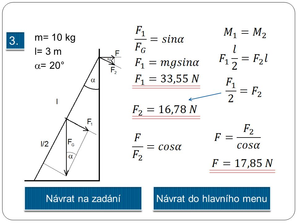 m= 10 kg l= 3 m  = 20°