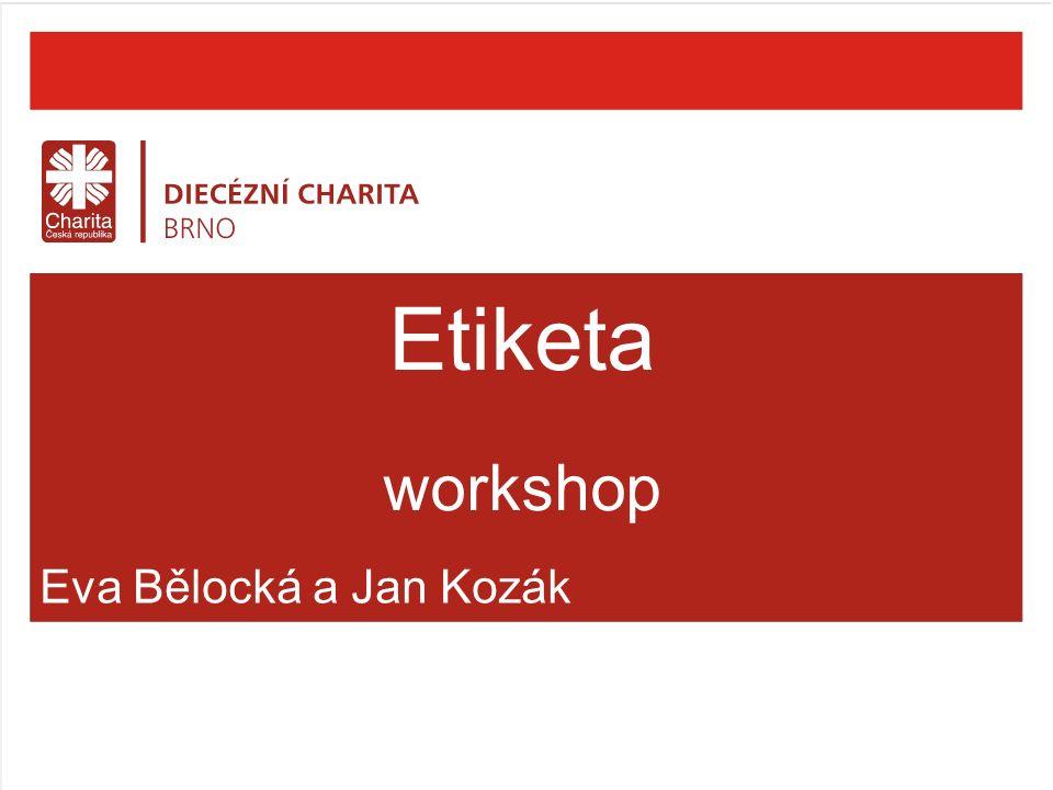 Eva Bělocká a Jan Kozák Etiketa workshop