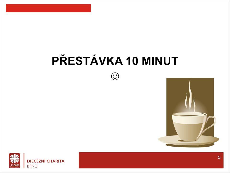 PŘESTÁVKA 10 MINUT 5