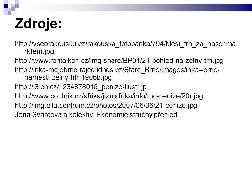Zdroje: http://vseorakousku.cz/rakouska_fotobanka/794/blesi_trh_za_naschma rktem.jpg http://www.rentalkon.cz/img-share/BP01/21-pohled-na-zelny-trh.jpg