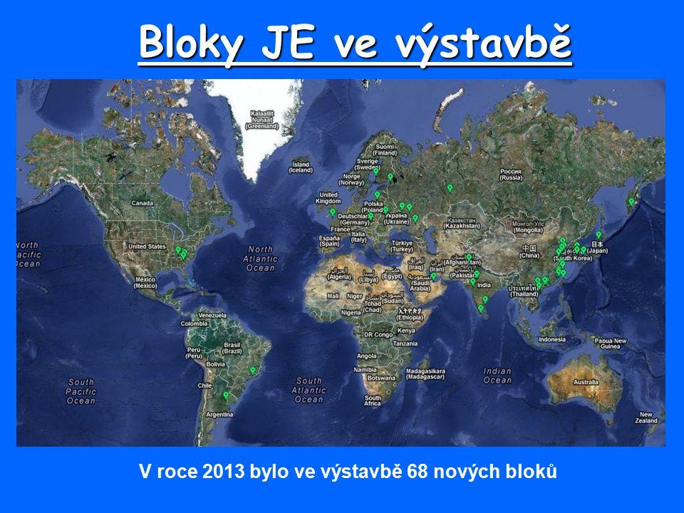 Bloky JE ve výstavbě V roce 2013 bylo ve výstavbě 68 nových bloků