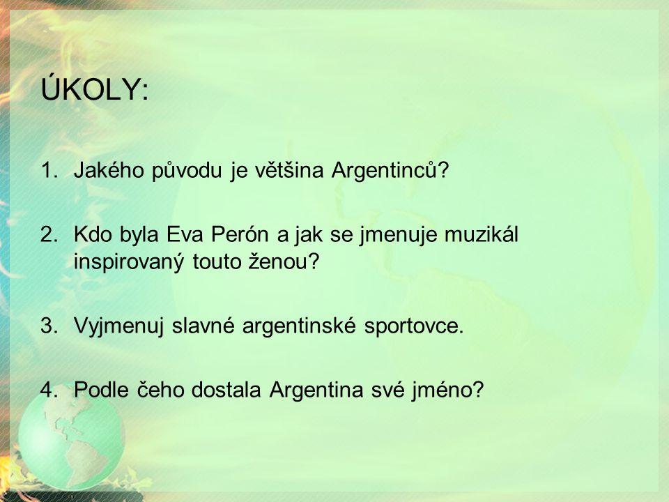 ÚKOLY: 1.Jakého původu je většina Argentinců.