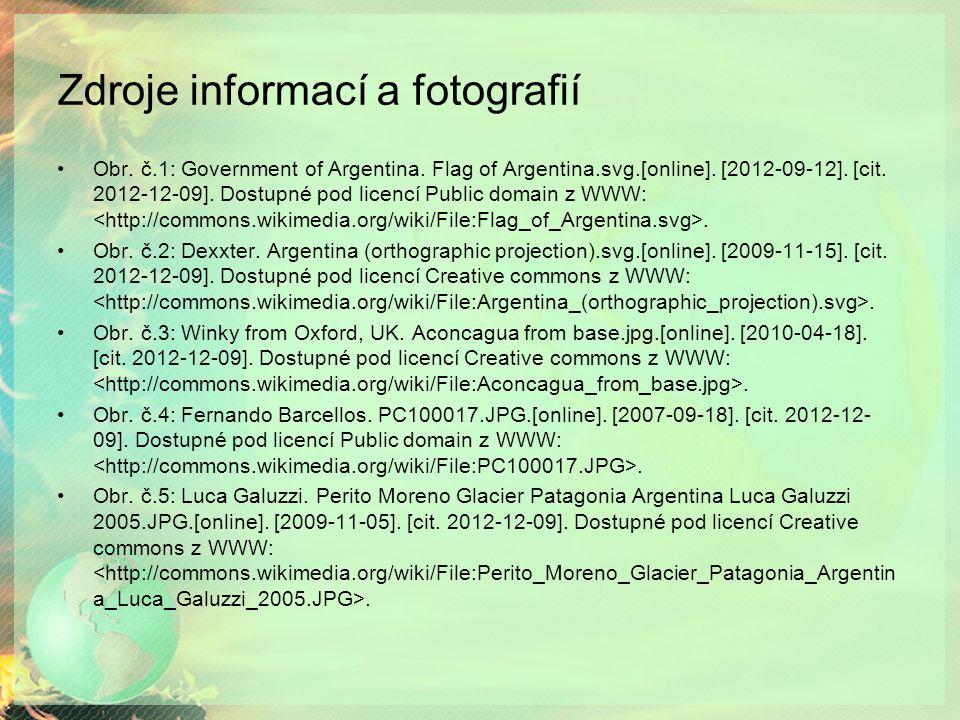 Zdroje informací a fotografií Obr. č.1: Government of Argentina.