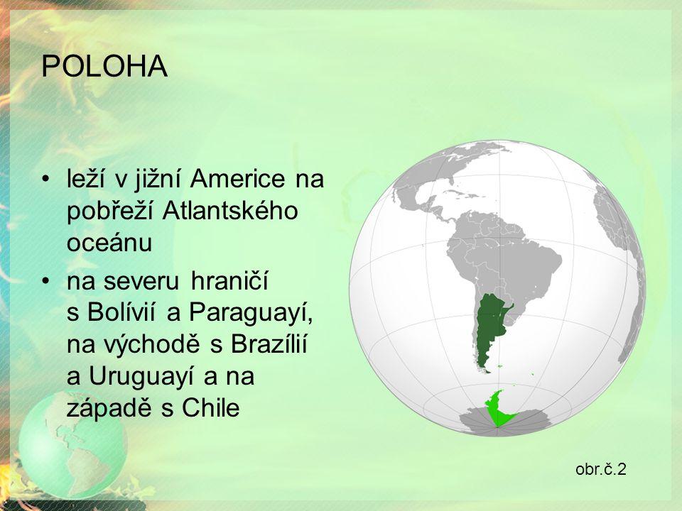 POLOHA leží v jižní Americe na pobřeží Atlantského oceánu na severu hraničí s Bolívií a Paraguayí, na východě s Brazílií a Uruguayí a na západě s Chile obr.č.2