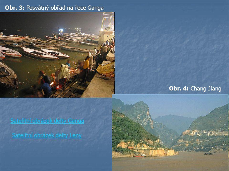 Obr. 3: Posvátný obřad na řece Ganga Satelitní obrázek delty Ganga Obr. 4: Chang Jiang Satelitní obrázek delty Leny