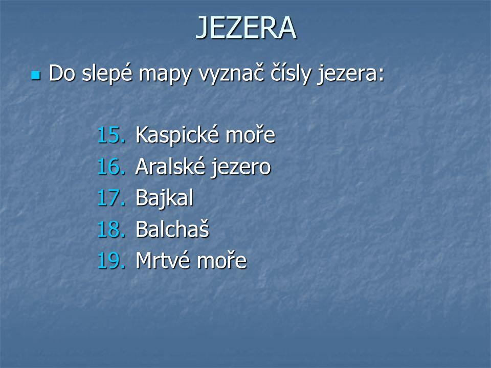 JEZERA Do slepé mapy vyznač čísly jezera: Do slepé mapy vyznač čísly jezera: 15.