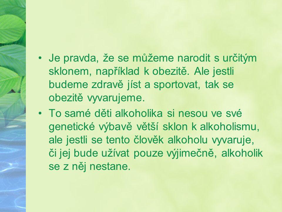 Alkohol je pro organismus toxická látka, jejíž užívání vyvolá závislost.