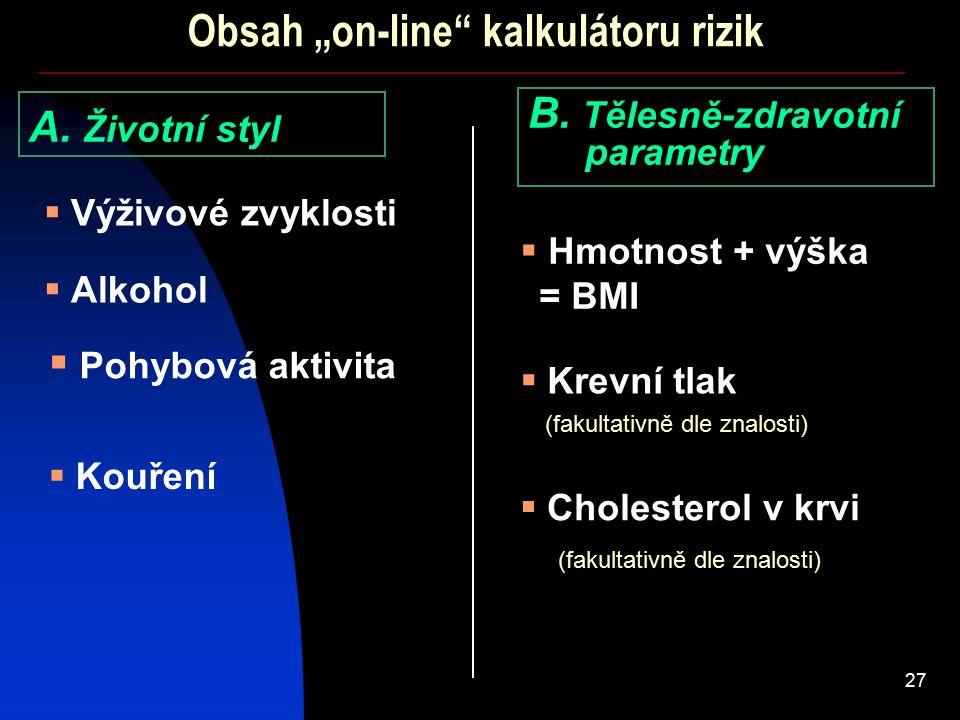 """27 Obsah """"on-line kalkulátoru rizik A. Životní styl B."""