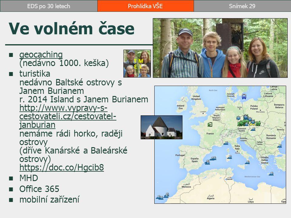 Ve volném čase geocaching (nedávno 1000.