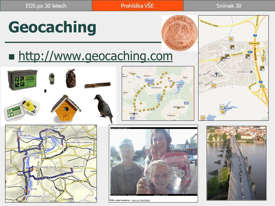 Geocaching http://www.geocaching.com Prohlídka VŠESnímek 30EDS po 30 letech