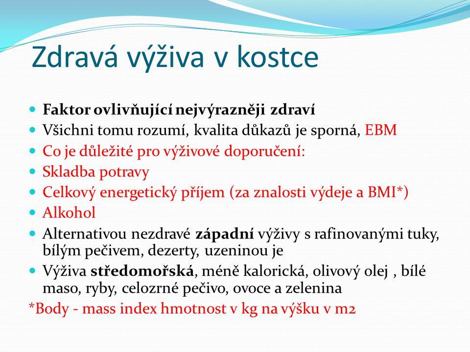 Zdravá výživa v kostce Faktor ovlivňující nejvýrazněji zdraví Všichni tomu rozumí, kvalita důkazů je sporná, EBM Co je důležité pro výživové doporučení: Skladba potravy Celkový energetický příjem (za znalosti výdeje a BMI*) Alkohol Alternativou nezdravé západní výživy s rafinovanými tuky, bílým pečivem, dezerty, uzeninou je Výživa středomořská, méně kalorická, olivový olej, bílé maso, ryby, celozrné pečivo, ovoce a zelenina *Body - mass index hmotnost v kg na výšku v m2