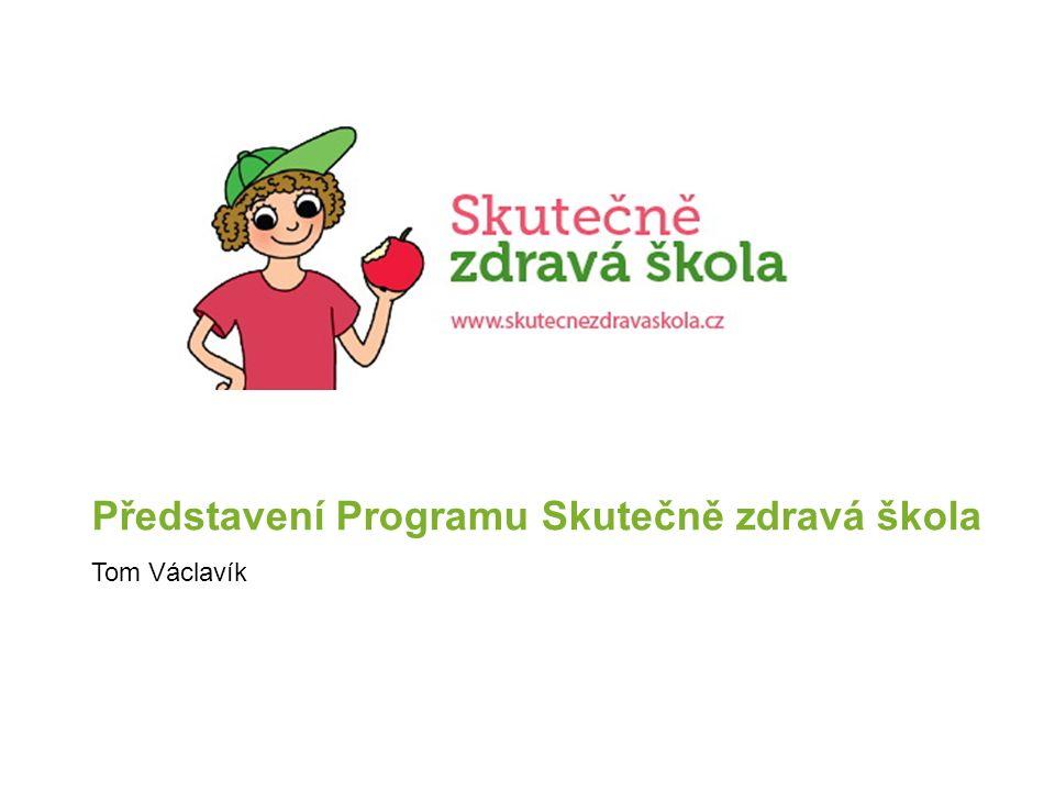 Představení Programu Skutečně zdravá škola Tom Václavík