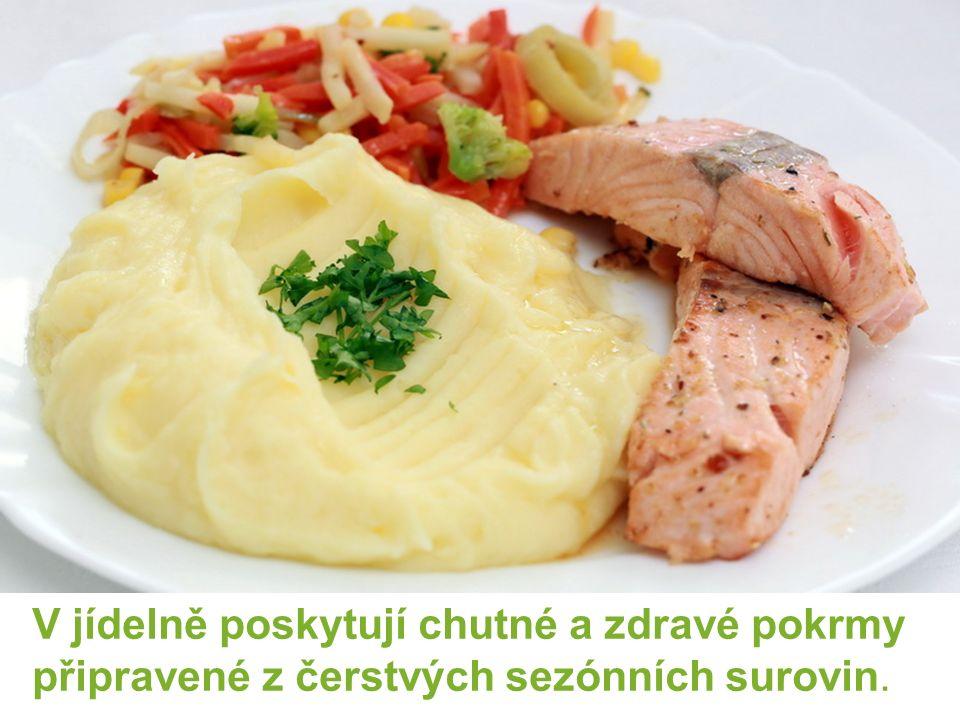 V jídelně poskytují chutné a zdravé pokrmy připravené z čerstvých sezónních surovin.