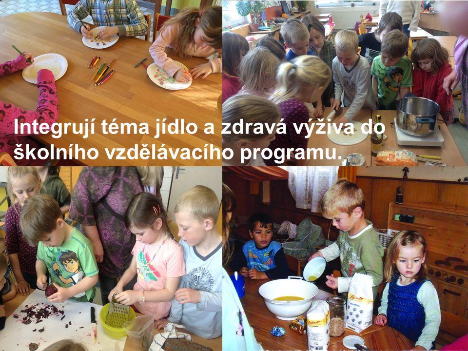 Integrují téma jídlo a zdravá výživa do školního vzdělávacího programu.