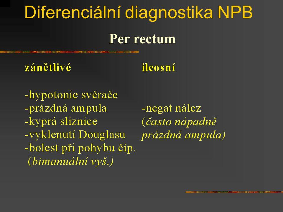 Diferenciální diagnostika NPB Per rectum