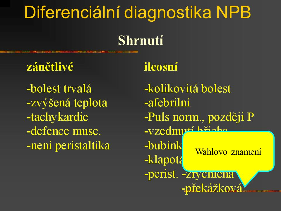 Diferenciální diagnostika NPB Shrnutí Wahlovo znamení