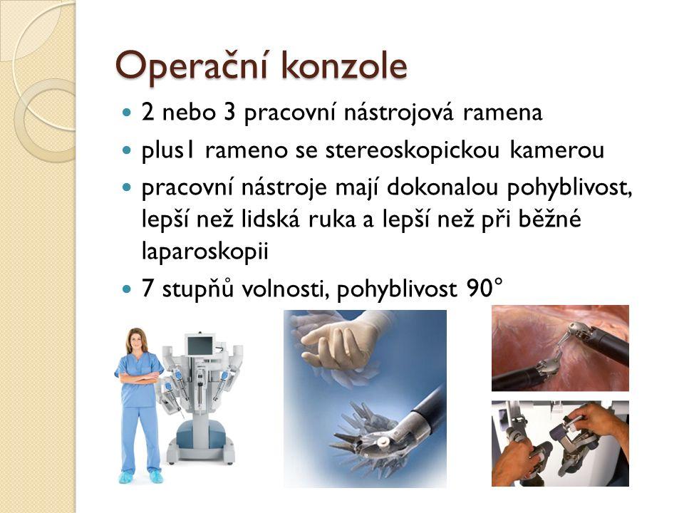 Operační konzole 2 nebo 3 pracovní nástrojová ramena plus1 rameno se stereoskopickou kamerou pracovní nástroje mají dokonalou pohyblivost, lepší než lidská ruka a lepší než při běžné laparoskopii 7 stupňů volnosti, pohyblivost 90°