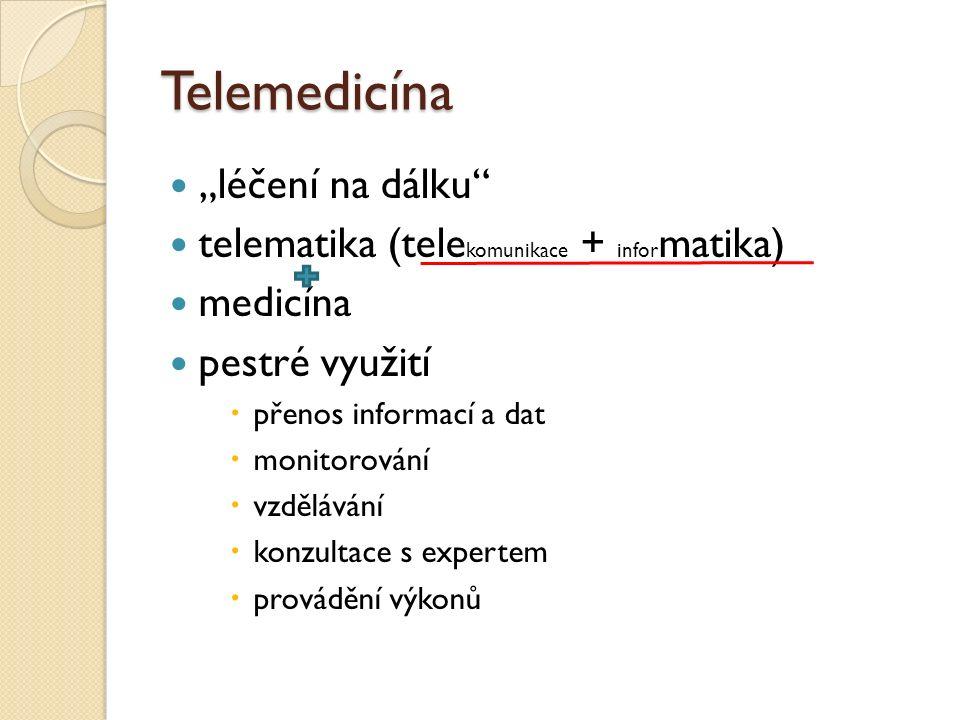 """Telemedicína """"léčení na dálku telematika (tele komunikace + infor matika) medicína pestré využití  přenos informací a dat  monitorování  vzdělávání  konzultace s expertem  provádění výkonů"""