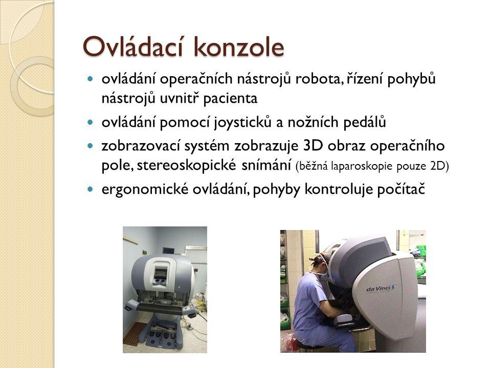 Ovládací konzole ovládání operačních nástrojů robota, řízení pohybů nástrojů uvnitř pacienta ovládání pomocí joysticků a nožních pedálů zobrazovací systém zobrazuje 3D obraz operačního pole, stereoskopické snímání (běžná laparoskopie pouze 2D) ergonomické ovládání, pohyby kontroluje počítač