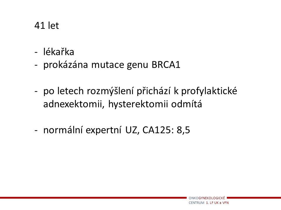 ONKOGYNEKOLOGICKÉ CENTRUM 1. LF UK a VFN Karcinom vaječníků/vejcovodů/PPST