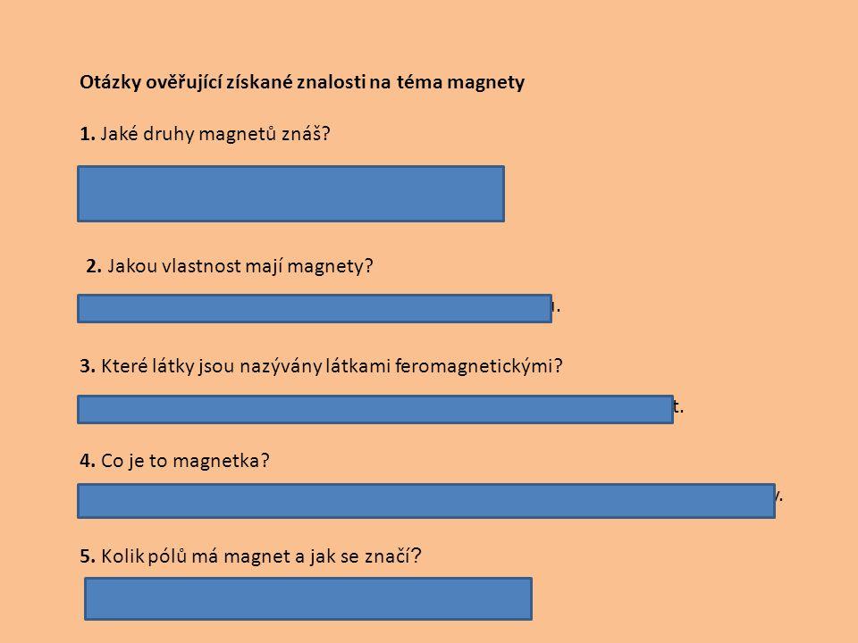 Otázky ověřující získané znalosti na téma magnety 1.