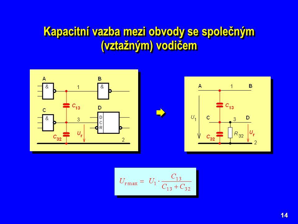 14 Kapacitní vazba mezi obvody se společným (vztažným) vodičem 
