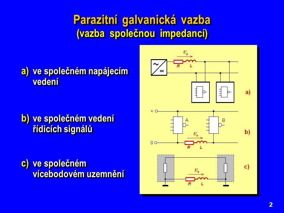 2 Parazitní galvanická vazba (vazba společnou impedancí) Parazitní galvanická vazba (vazba společnou impedancí) a) ve společném napájecím vedení b) ve