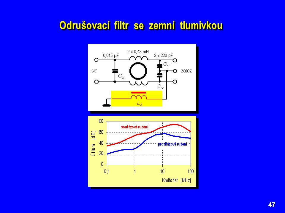 47 Odrušovací filtr se zemní tlumivkou