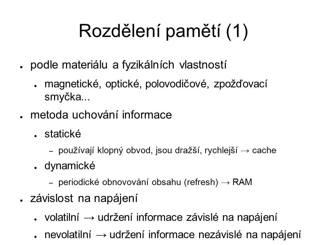 Rozdělení pamětí (2) ● podle přístupu k uloženým informacím ● sekvenční – např.