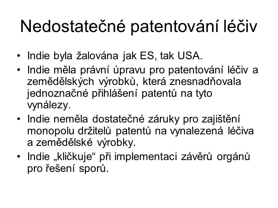 Nedostatečné patentování léčiv Indie byla žalována jak ES, tak USA.