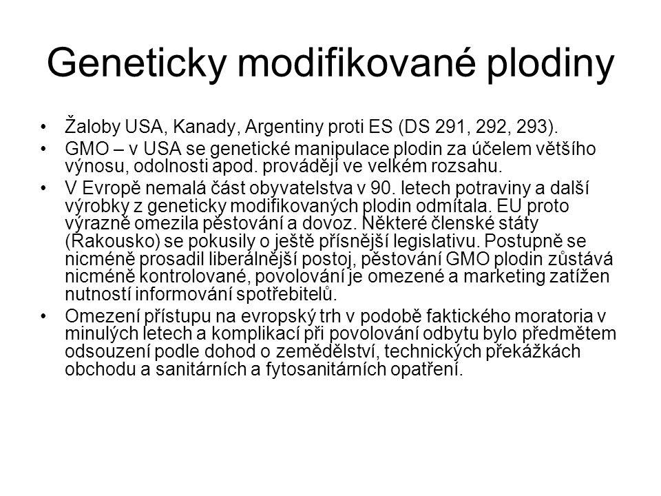 Geneticky modifikované plodiny Žaloby USA, Kanady, Argentiny proti ES (DS 291, 292, 293).