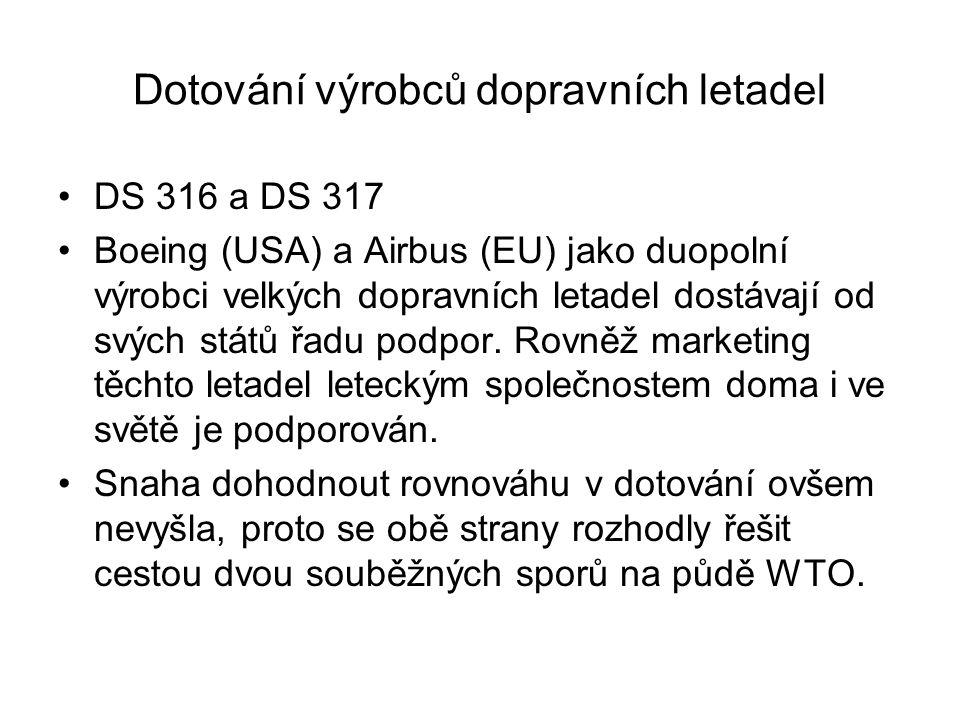 Dotování výrobců dopravních letadel DS 316 a DS 317 Boeing (USA) a Airbus (EU) jako duopolní výrobci velkých dopravních letadel dostávají od svých států řadu podpor.