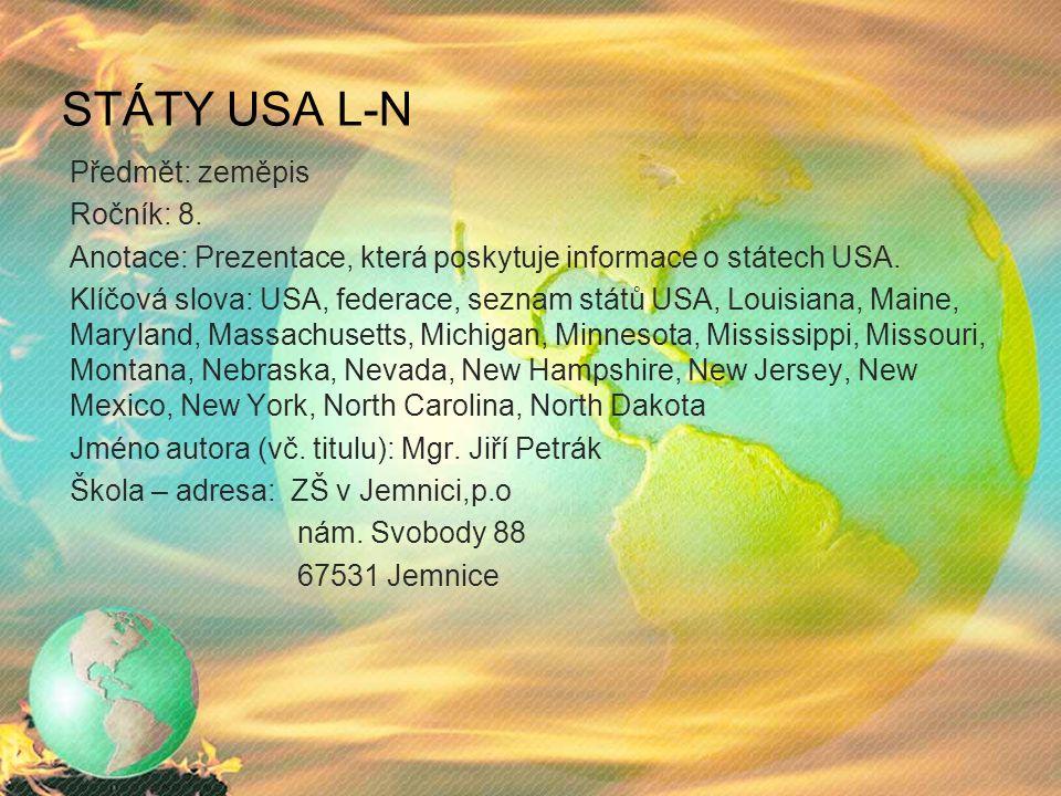 STÁTY USA L-N Předmět: zeměpis Ročník: 8.