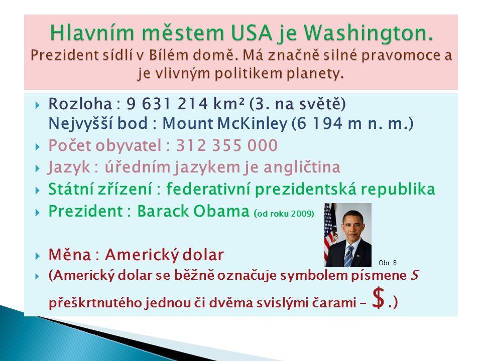  Rozloha : 9 631 214 km² (3. na světě) Nejvyšší bod : Mount McKinley (6 194 m n.