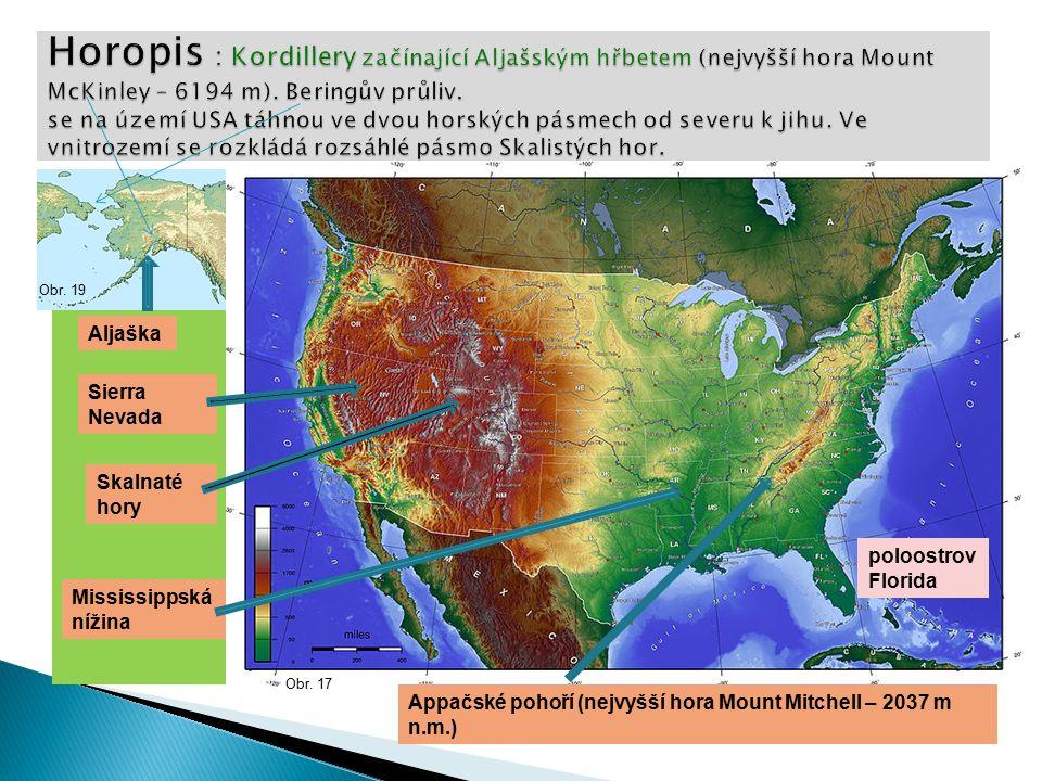 Sierra Nevada Skalnaté hory Appačské pohoří (nejvyšší hora Mount Mitchell – 2037 m n.m.) poloostrov Florida Aljaška Obr.