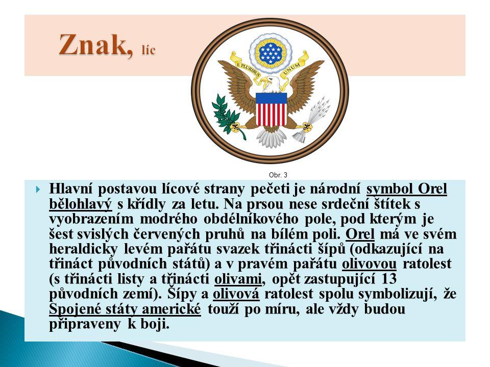  Hlavní postavou lícové strany pečeti je národní symbol Orel bělohlavý s křídly za letu.