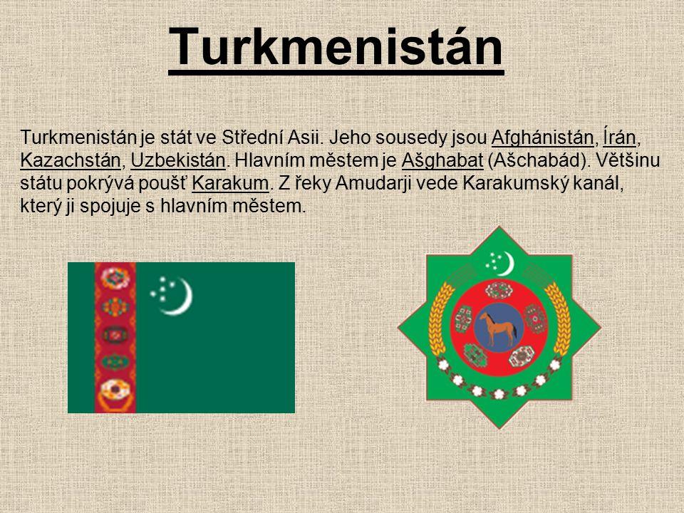 Turkmenistán Turkmenistán je stát ve Střední Asii.