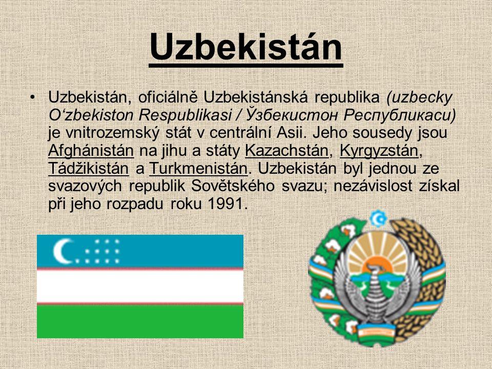 Uzbekistán Uzbekistán, oficiálně Uzbekistánská republika (uzbecky O'zbekiston Respublikasi / Ўзбекистон Республикаси) je vnitrozemský stát v centrální Asii.