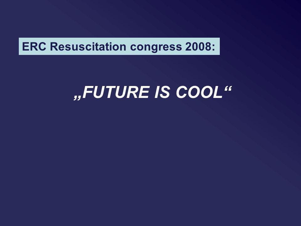 "ERC Resuscitation congress 2008: ""FUTURE IS COOL"